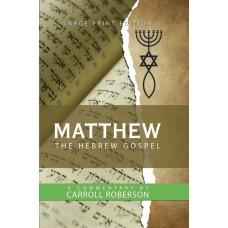 Matthew - The Hebrew Gospel - Hard Cover